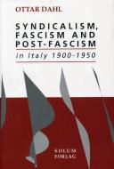 Syndicalism, Fascism and Post-Fasism in Italy 1900-1950